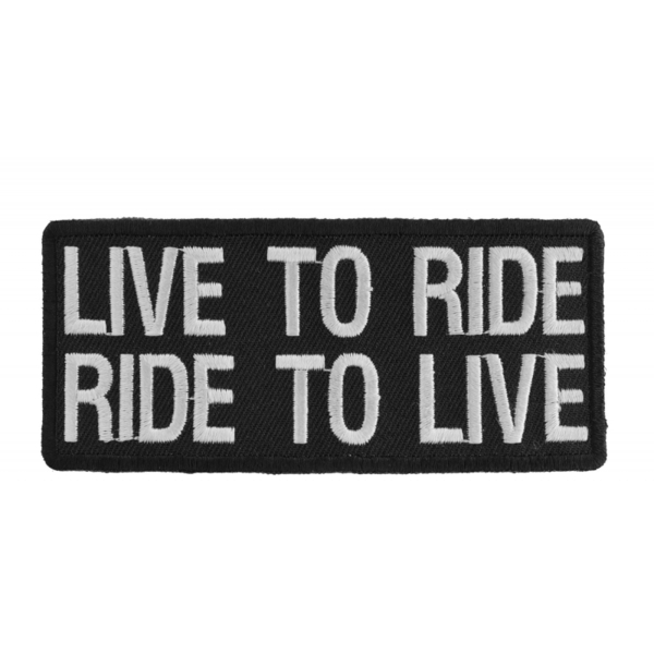 P1059 Live To Ride Ride To Live Biker Saying Patch | Patches
