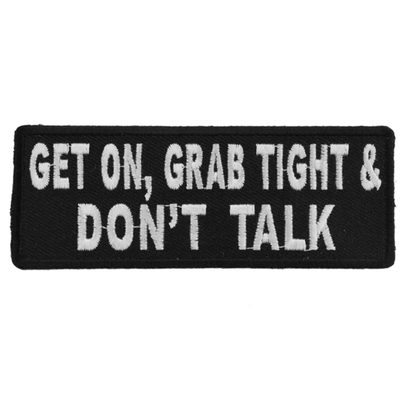 P4884 Get On Grab Tight and Don't Talk Biker Patch | Patches