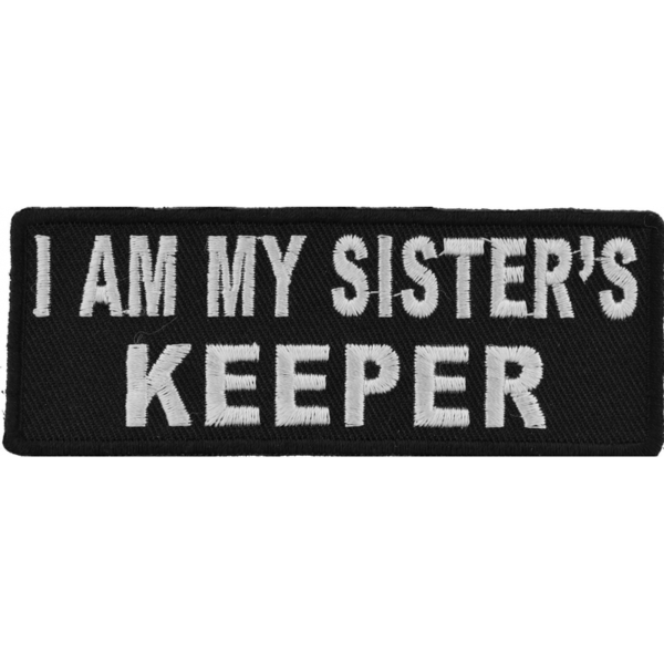 P4762 I Am My Sister's Keeper Patch In Black and White | Patches