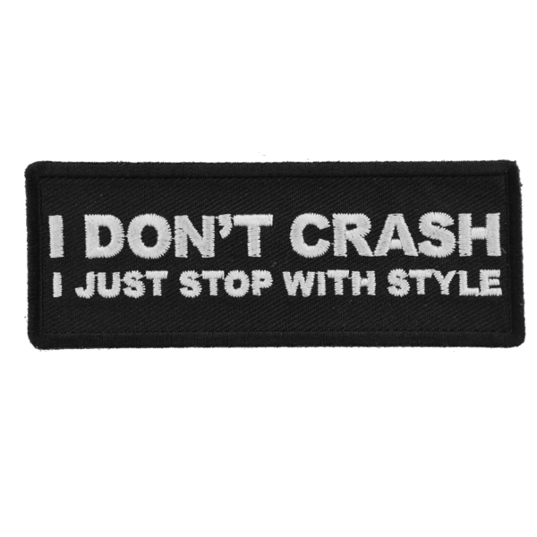 P5850 I Don't Crash I just stop with style funny Biker patch | Patches