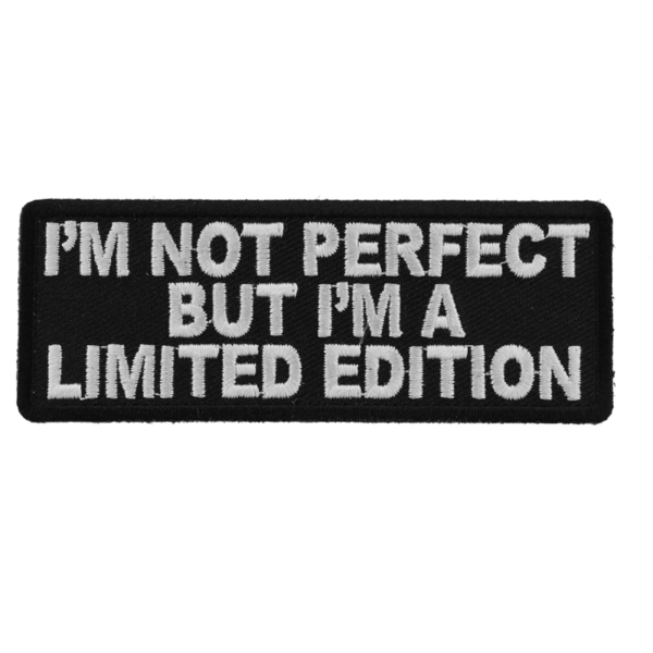 P5342 I'm Not Perfect But I'm A Limited Edition Iron on Morale Patch | Patches