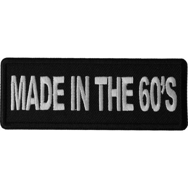 P6674 Made in the 60s Novelty Iron on Patch | Patches