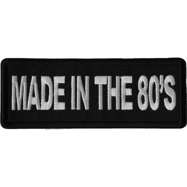 P6676 Made in the 80s Novelty Iron on Patch | Patches