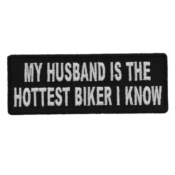 P4422 My Husband Is The Hottest Biker I Know Patch | Patches