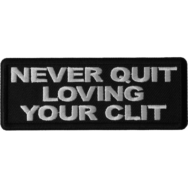 P6700 Never Quit Loving Your Clit Patch | Patches