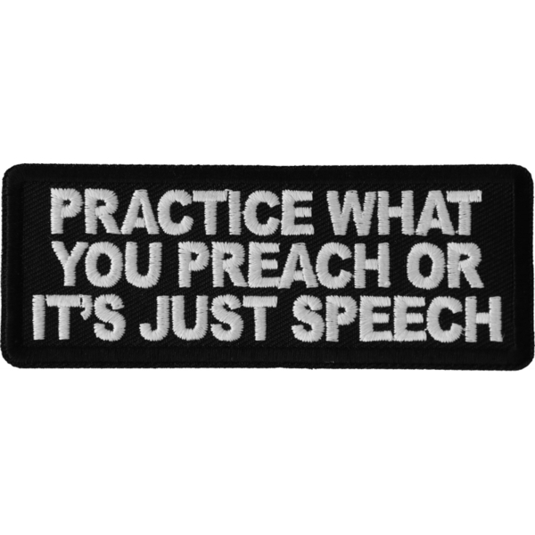 P6693 Practice What You Preach or It's Just Speech Patch | Patches