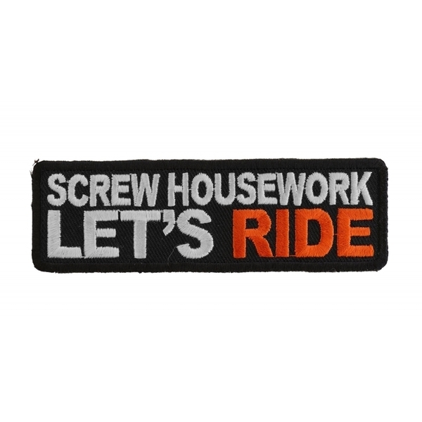 P2676 Screw Housework Let's Ride Funny Lady Rider Patch | Patches