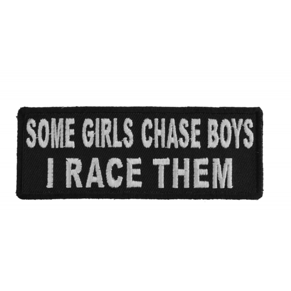 P4885 Some Girls Chase Boys I Race Them Funny Lady Biker Patch | Patches