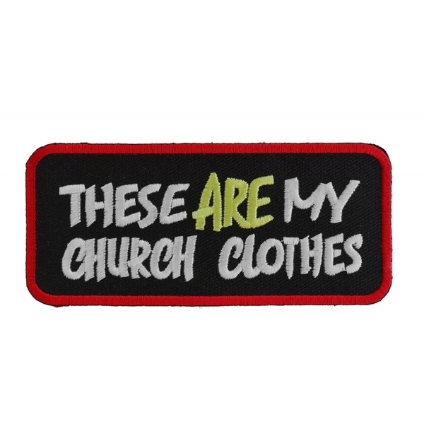 P1087 These Are My Church Clothes Funny Biker Saying Patch | Patches