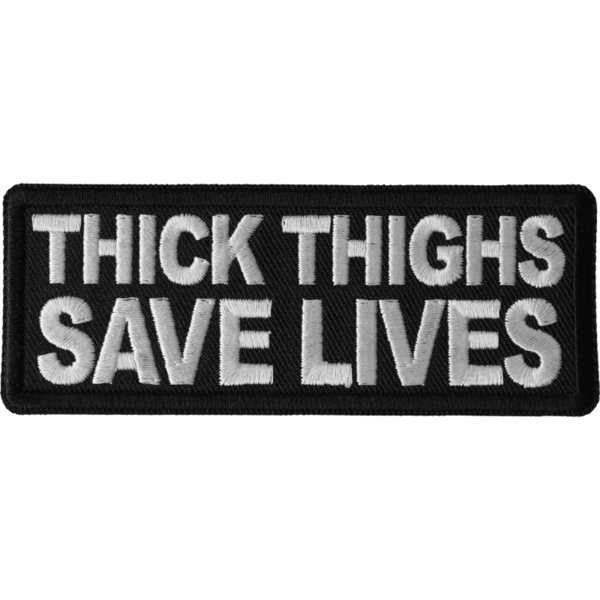 P6683 Thick Thighs Save Lives Patch | Patches