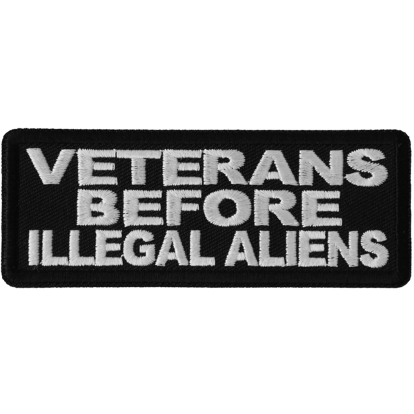 P6692 Veterans Before Illegal Aliens Patriotic Iron on Patch | Patches
