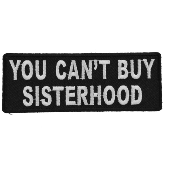P4763 You Can't Buy Sisterhood Patch   Patches
