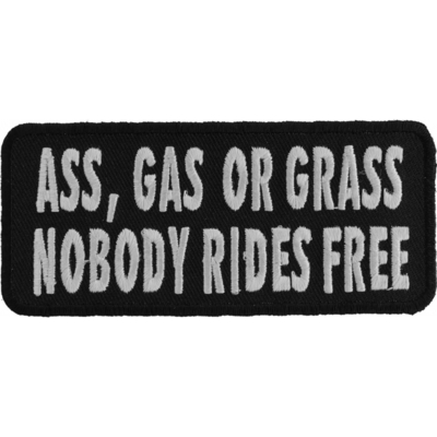 P1003 Ass Gas or Grass Nobody Rides Free Funny Biker Saying Patch
